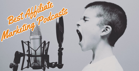 best affiliate marketing podcasts