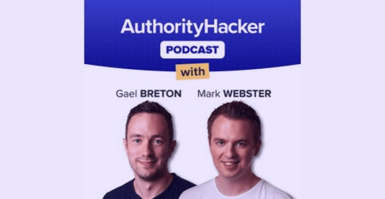 Authority Hacker Podcast with Gael Breton and Mark Webster