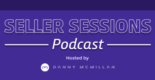 danny mcmillan seller sessions podcast