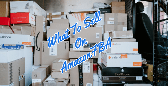 What To Sell On Amazon FBA – How To Find Top Products