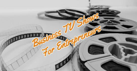 13 Business TV Shows For Entrepreneurs