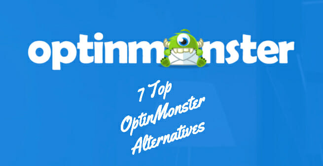 OptinMonster – 7 Top Alternatives For Outstanding Opt-Ins & Conversions