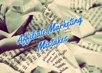 8 Affiliate Marketing Mistakes (And How You Can Avoid Them)