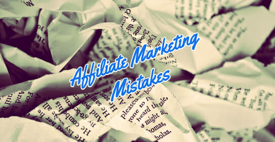affiliate marketing mistakes and how to avoid them