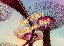 27 Best Future Business Ideas For 2021-2030…And Beyond!